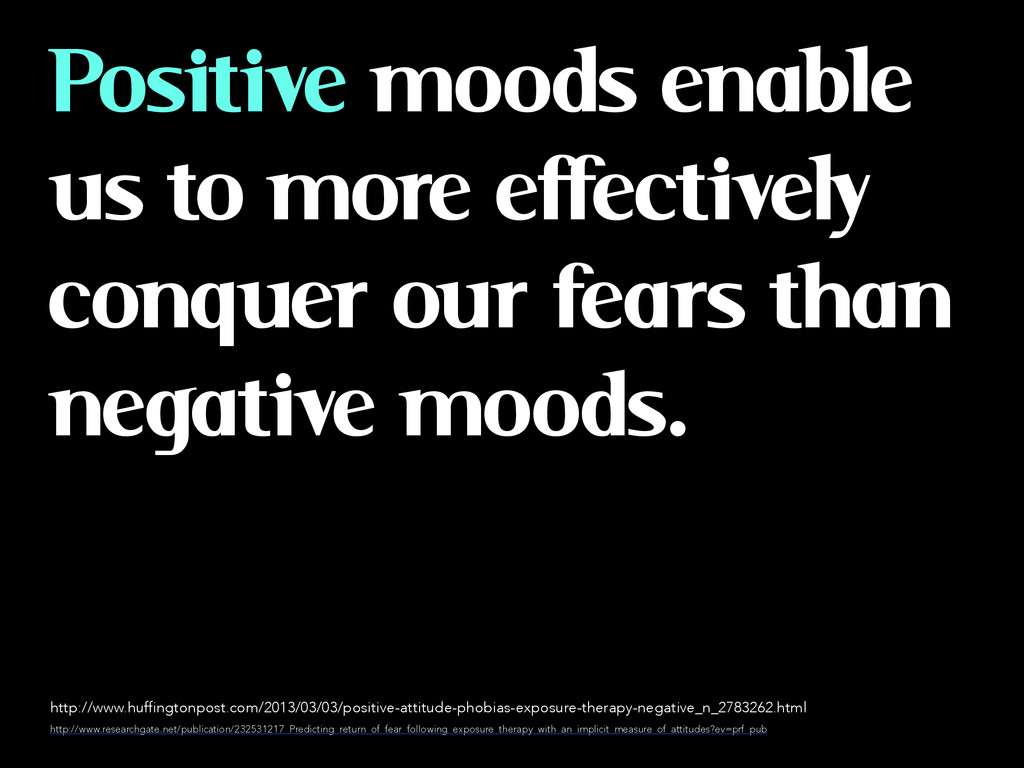 Positive moods enable us to more effectively co...