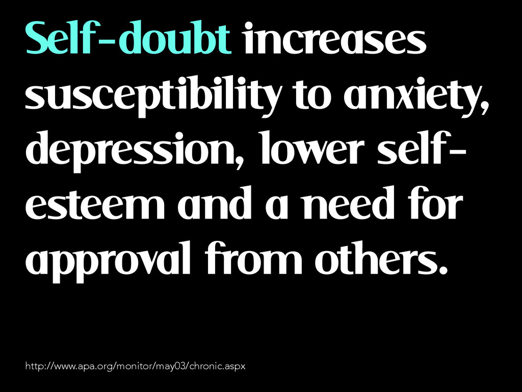 Self-doubt increases susceptibility to anxiety,...