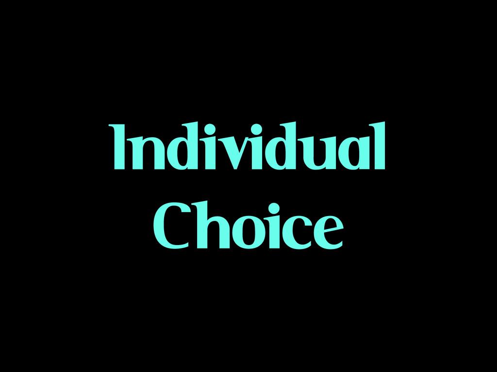 Individual Choice
