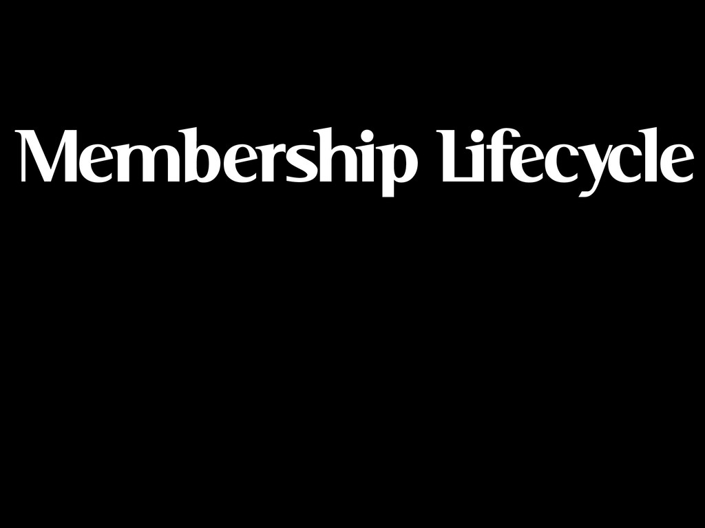 Membership Lifecycle