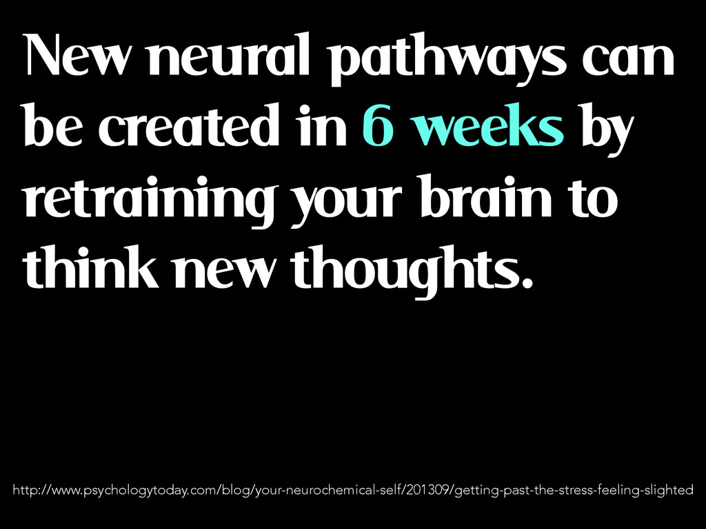 New neural pathways can be created in 6 weeks b...