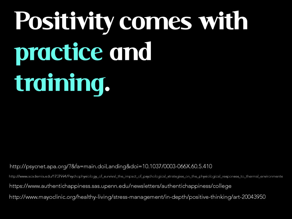 Positivity comes with practice and training. ht...