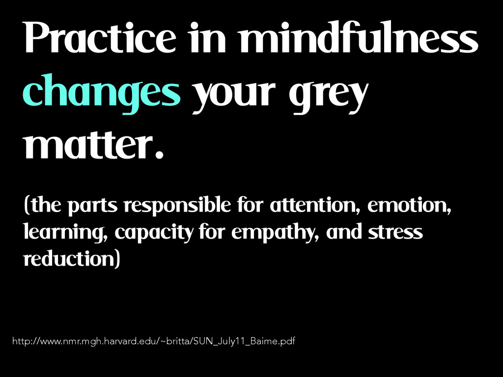 Practice in mindfulness changes your grey matte...