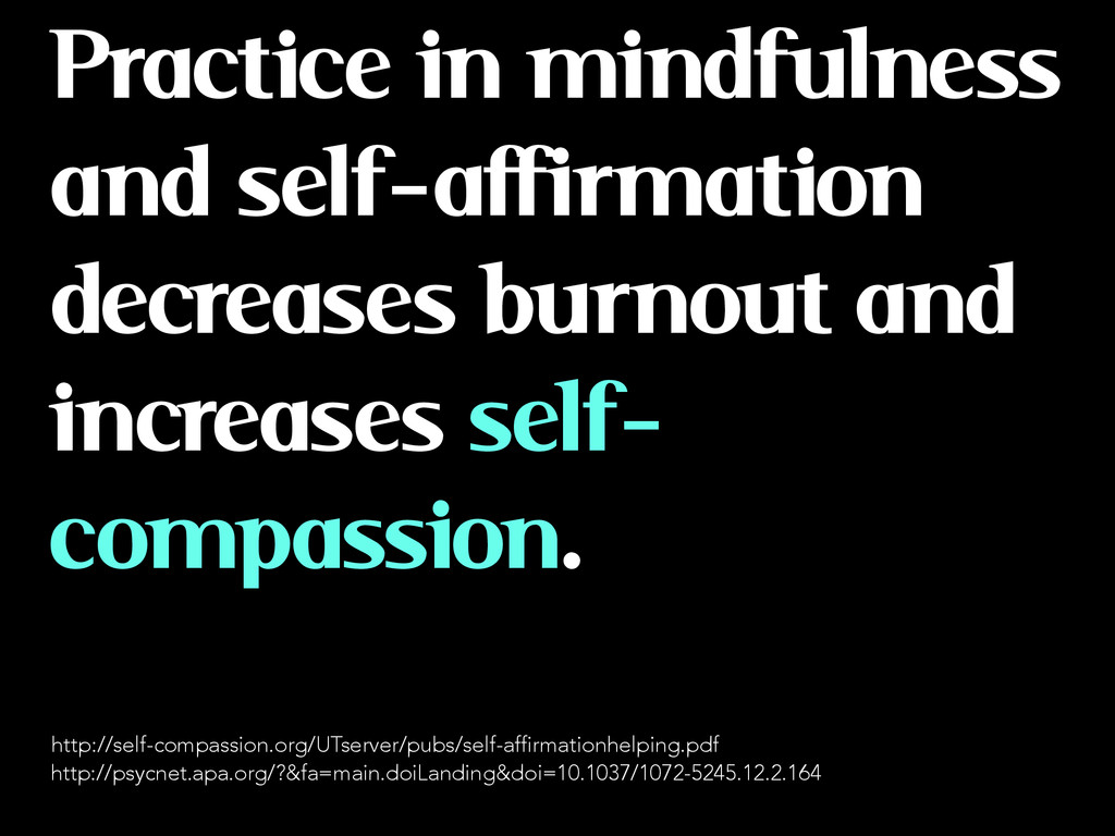 Practice in mindfulness and self-affirmation de...