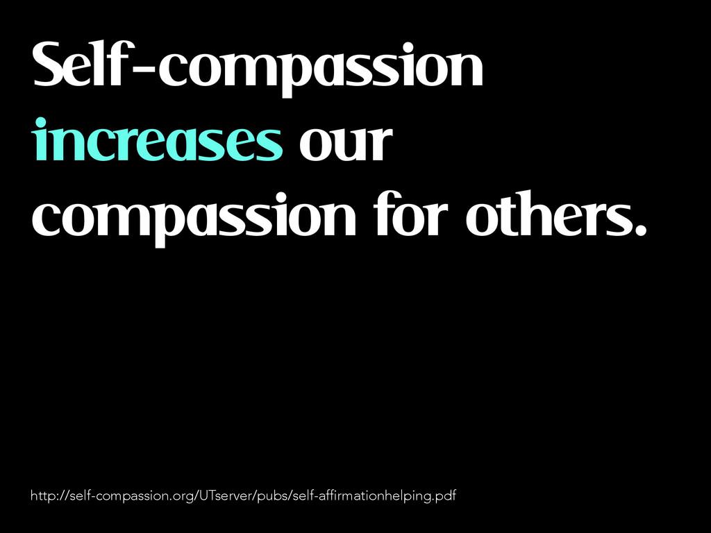 Self-compassion increases our compassion for ot...
