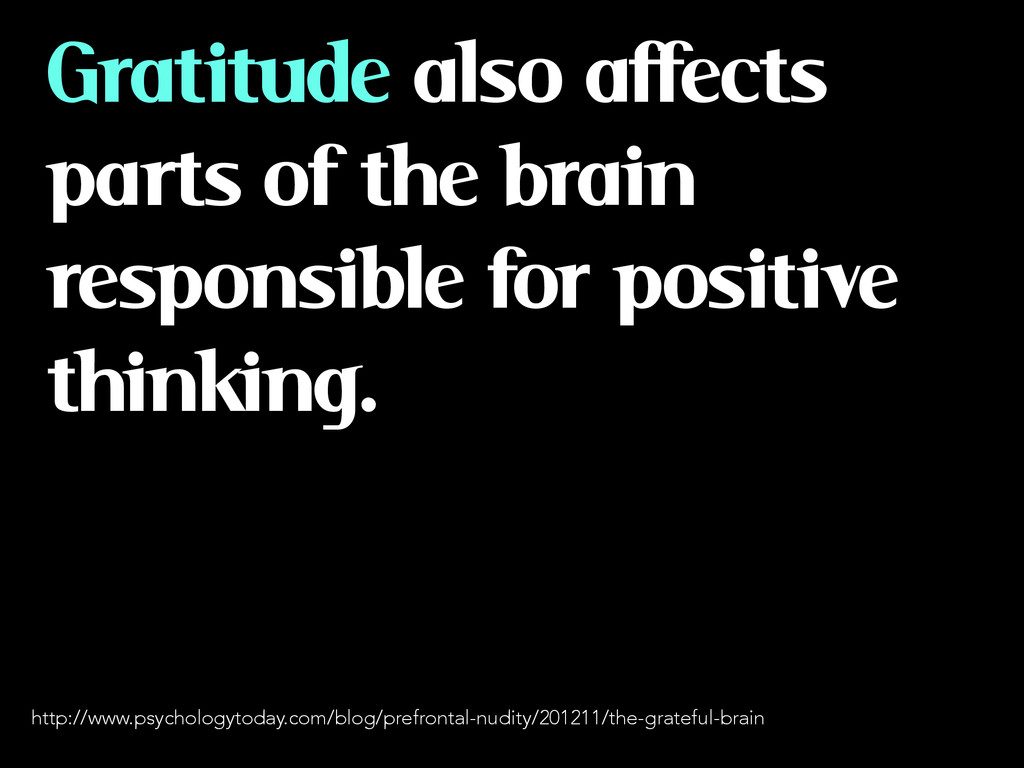 Gratitude also affects parts of the brain respo...