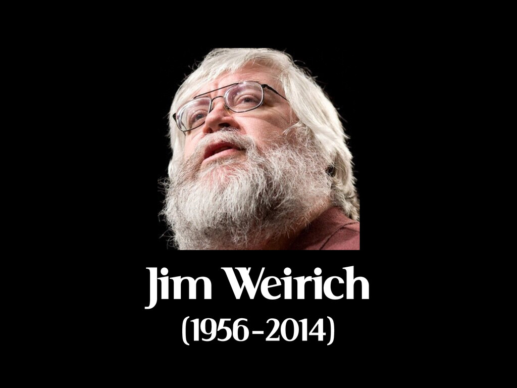 Jim Weirich (1956-2014)