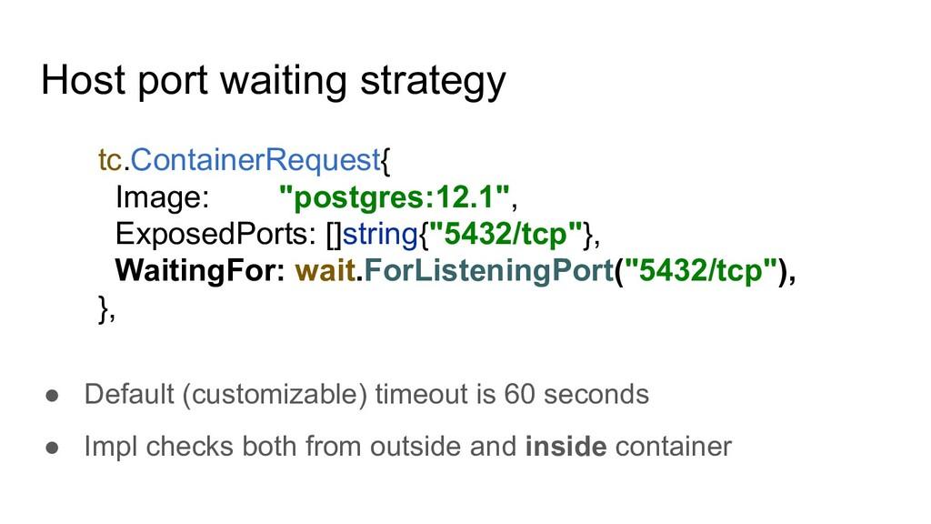Host port waiting strategy ● Default (customiza...