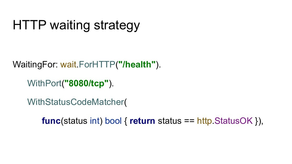 HTTP waiting strategy WaitingFor: wait.ForHTTP(...