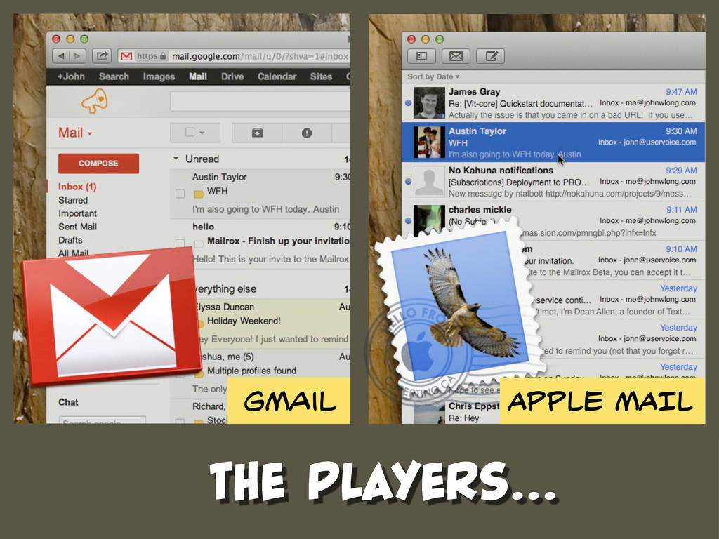 The Players... GMail APPLE MAIL