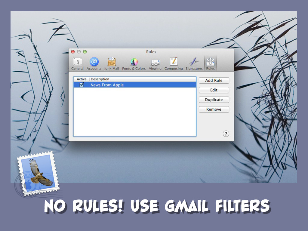 NO RULES! USE GMAIL FILTERS
