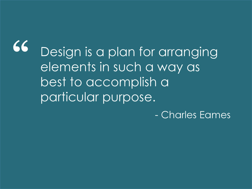 Design is a plan for arranging elements in such...