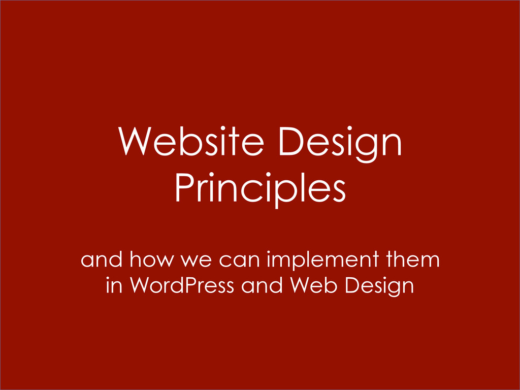 Website Design Principles and how we can implem...