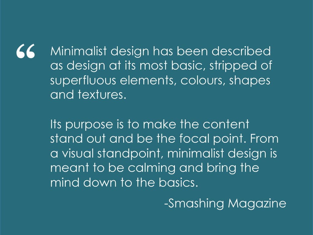 "-Smashing Magazine "" Minimalist design has b..."