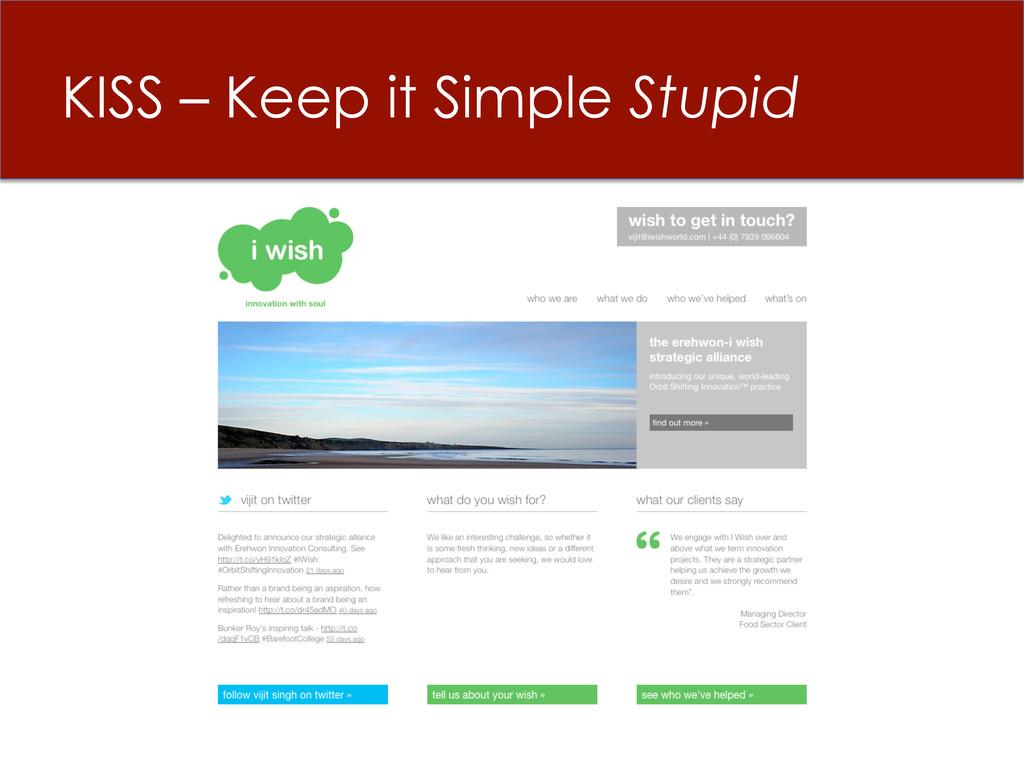 KISS – Keep it Simple Stupid