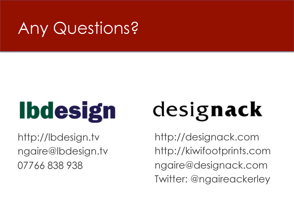 Any Questions? http://lbdesign.tv ngaire@lbdesi...