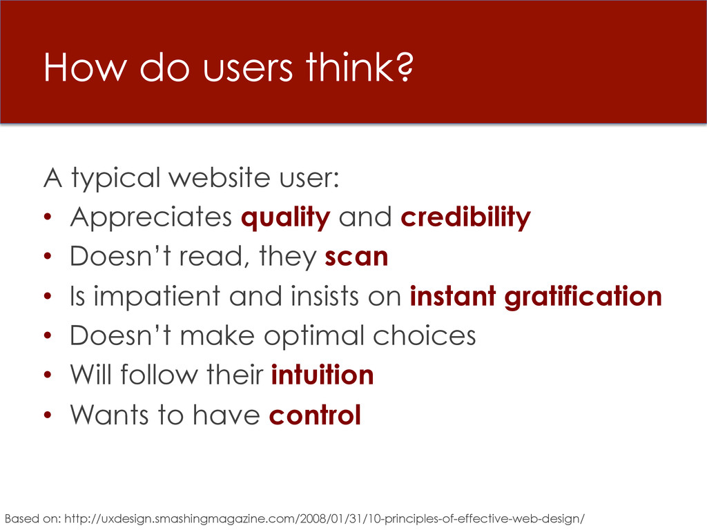 How do users think? A typical website user: • ...