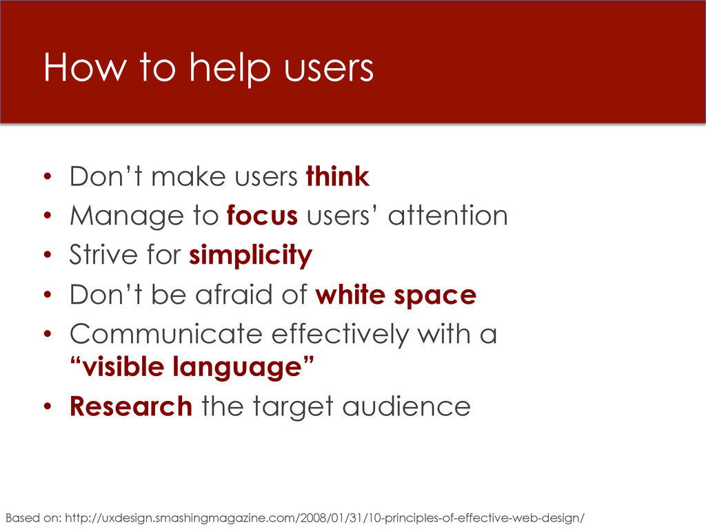 How to help users • Don't make users think • ...