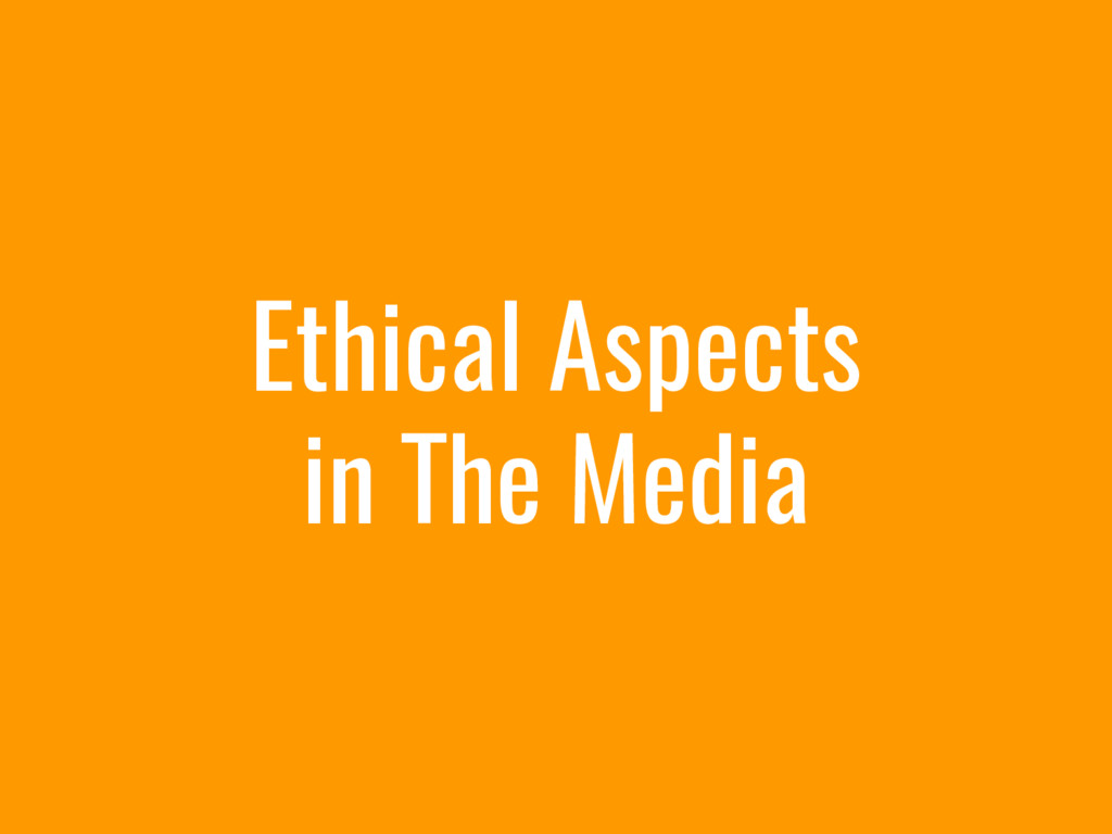 Ethical Aspects in The Media