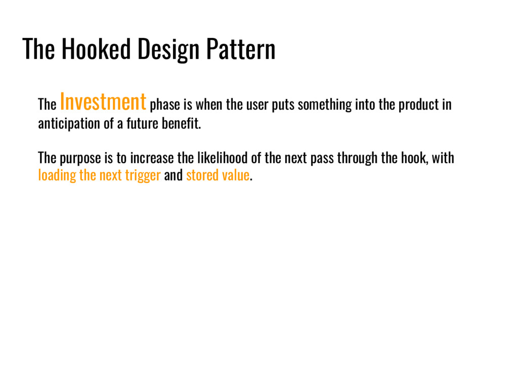 The Hooked Design Pattern The Investment phase ...