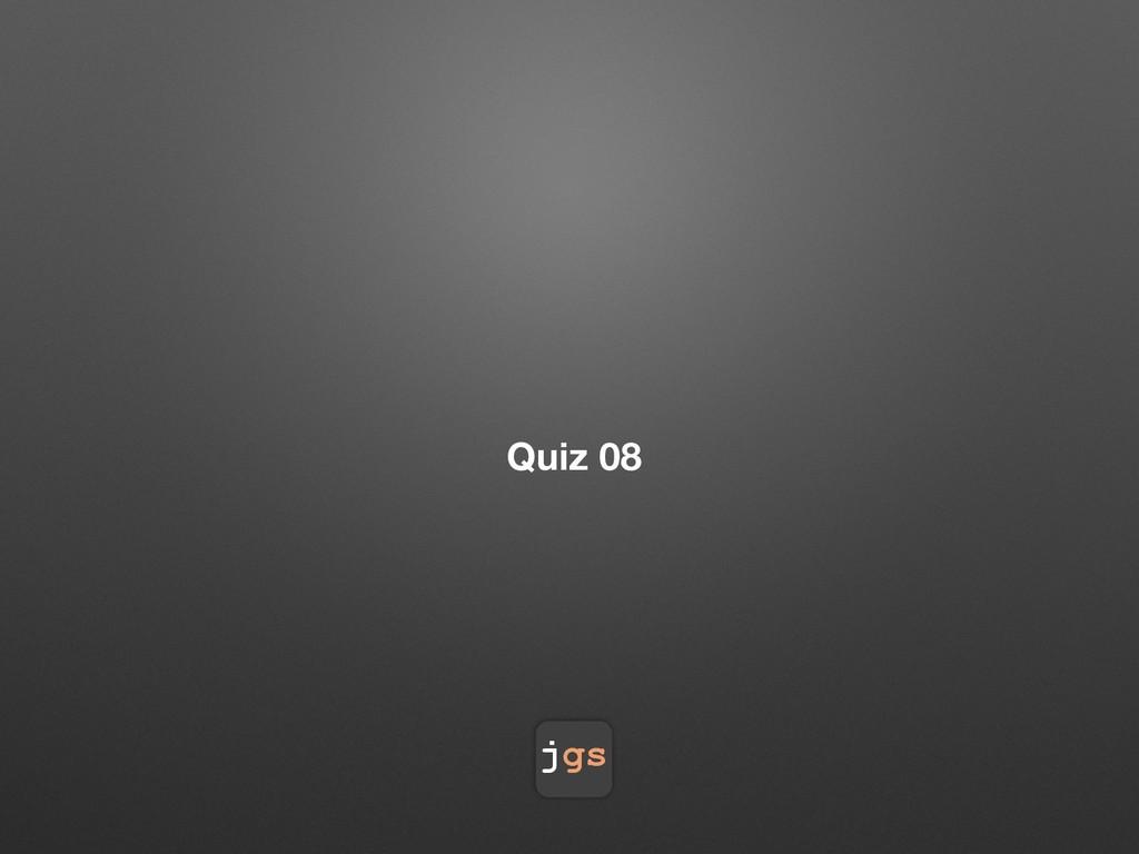 jgs Quiz 08