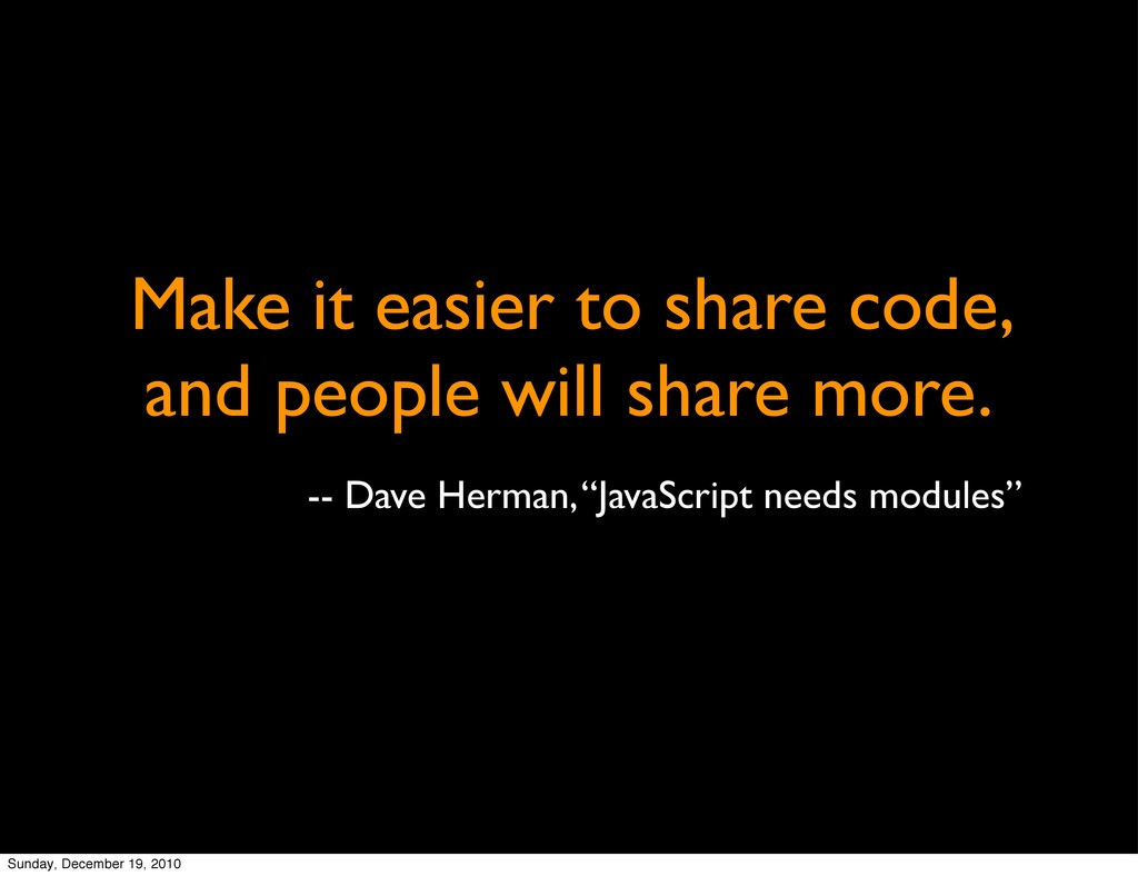 Make it easier to share code, and people will s...