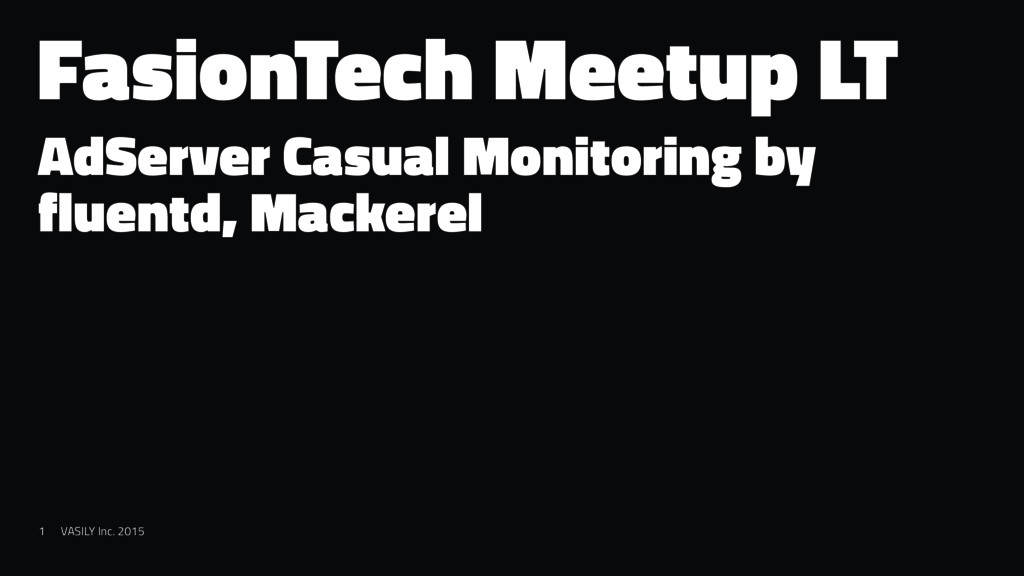 FasionTech Meetup LT AdServer Casual Monitoring...