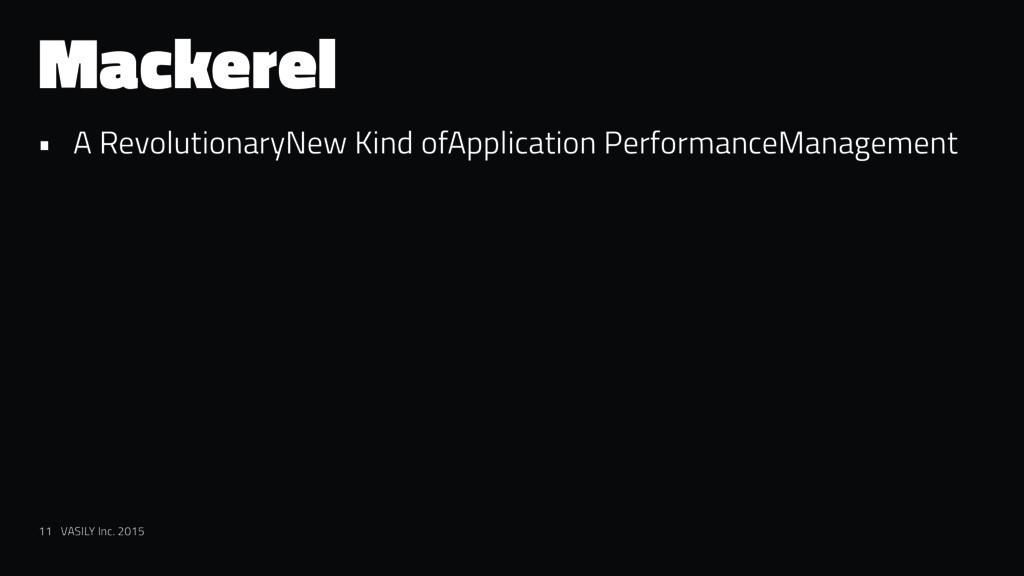 Mackerel • A RevolutionaryNew Kind ofApplicatio...