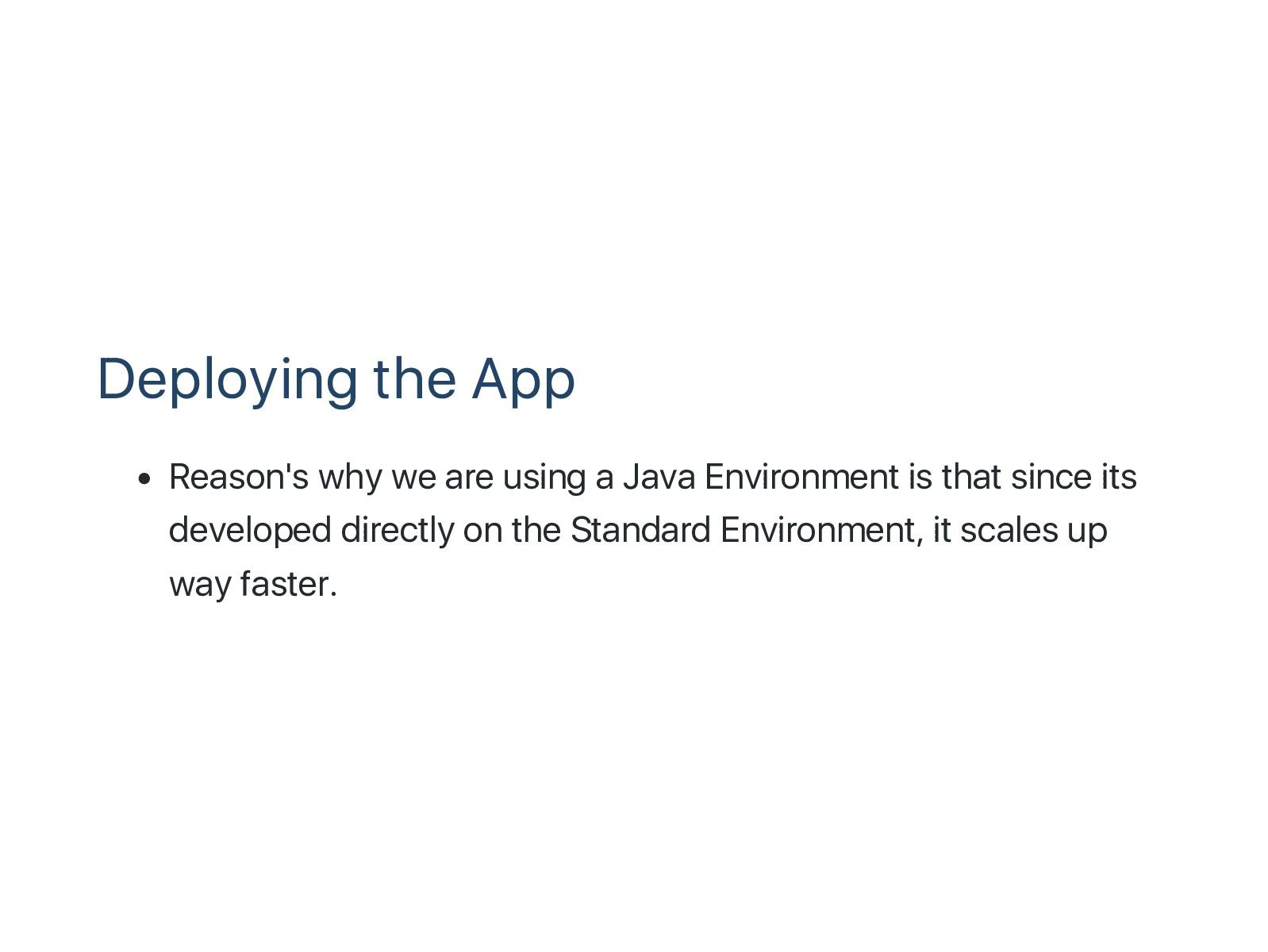 Deploying the App Reason's why we are using a J...