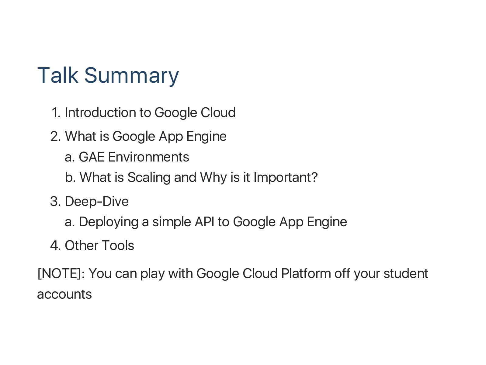 Talk Summary 1. Introduction to Google Cloud 2....