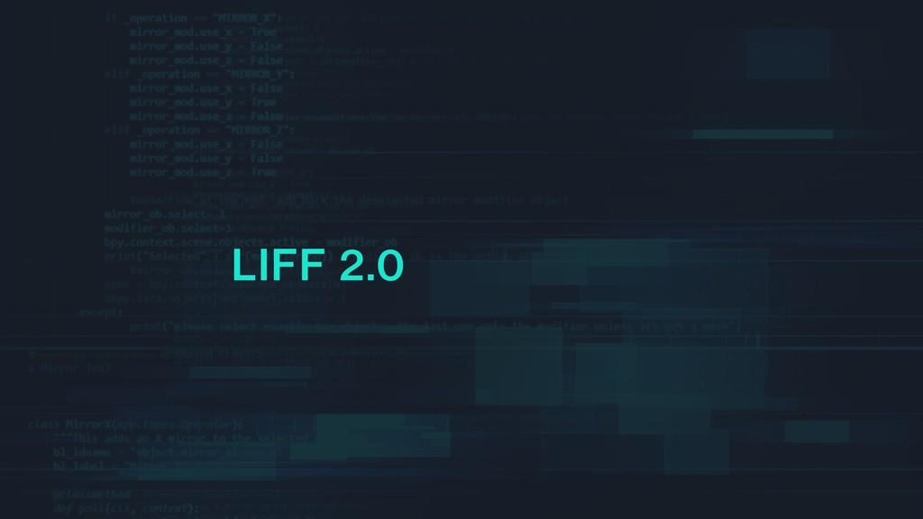 LIFF 2.0