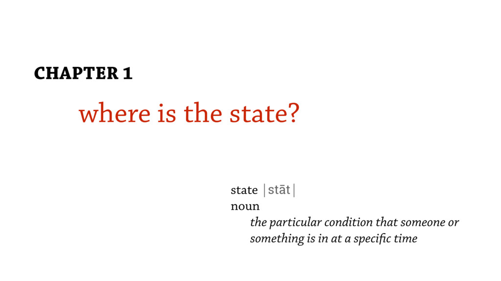 where is the state? CHAPTER 1 state |stāt| noun...
