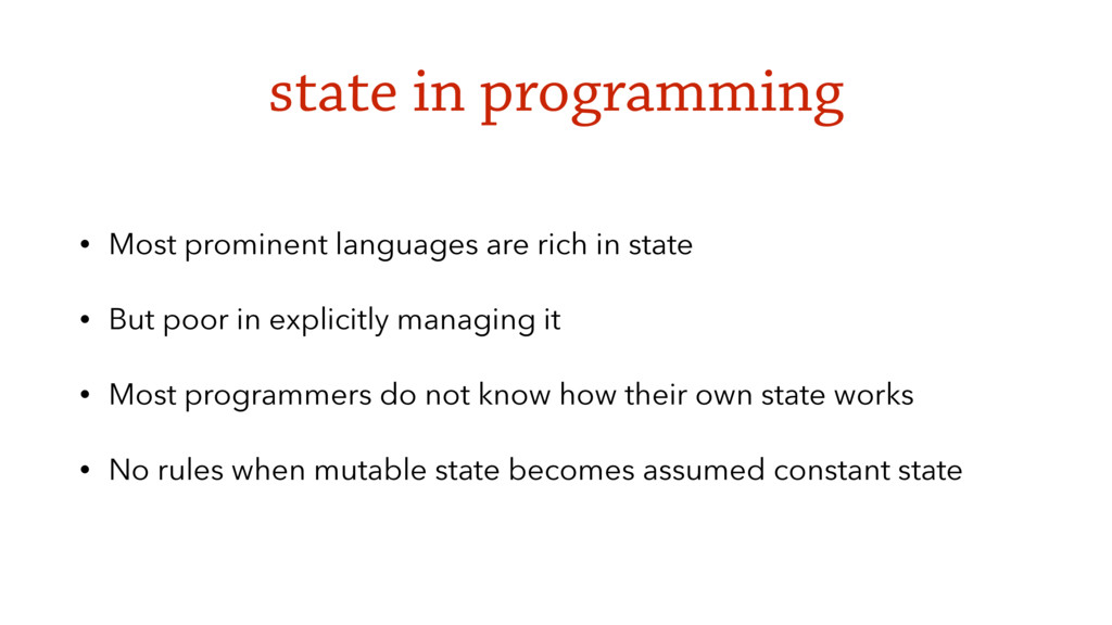 state in programming • Most prominent languages...