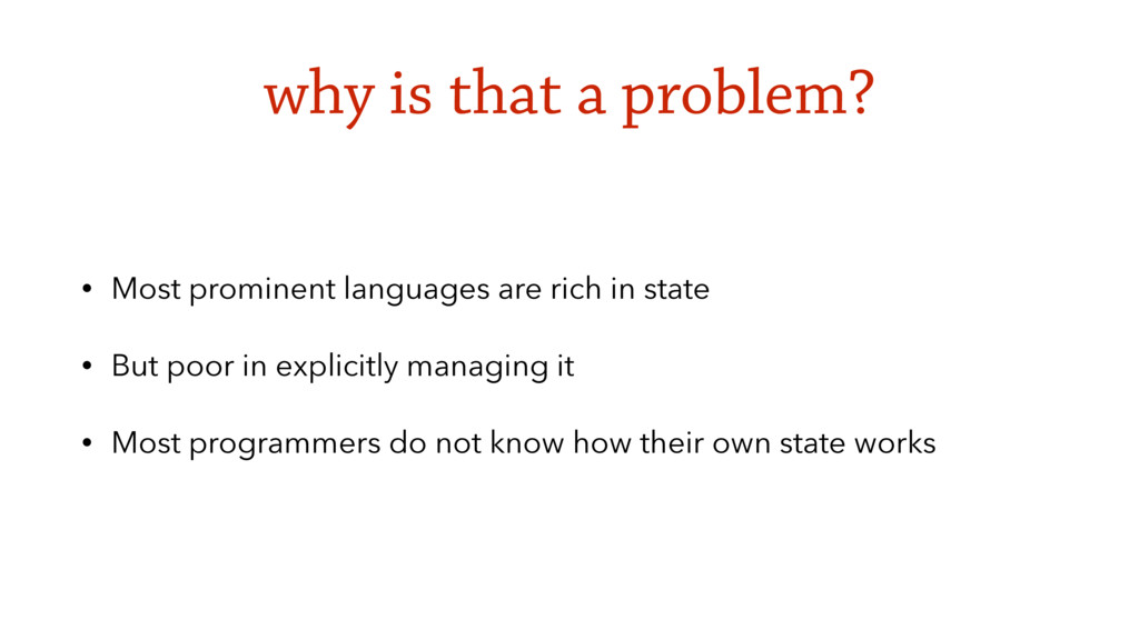 why is that a problem? • Most prominent languag...
