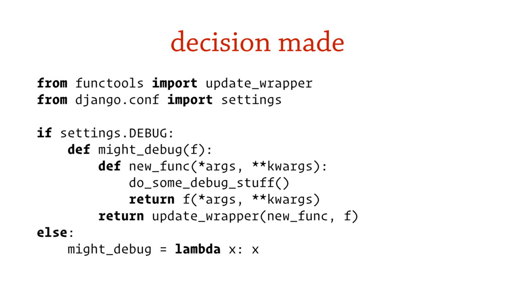 decision made from functools import update_wrap...