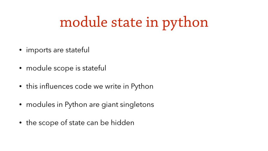 module state in python • imports are stateful •...