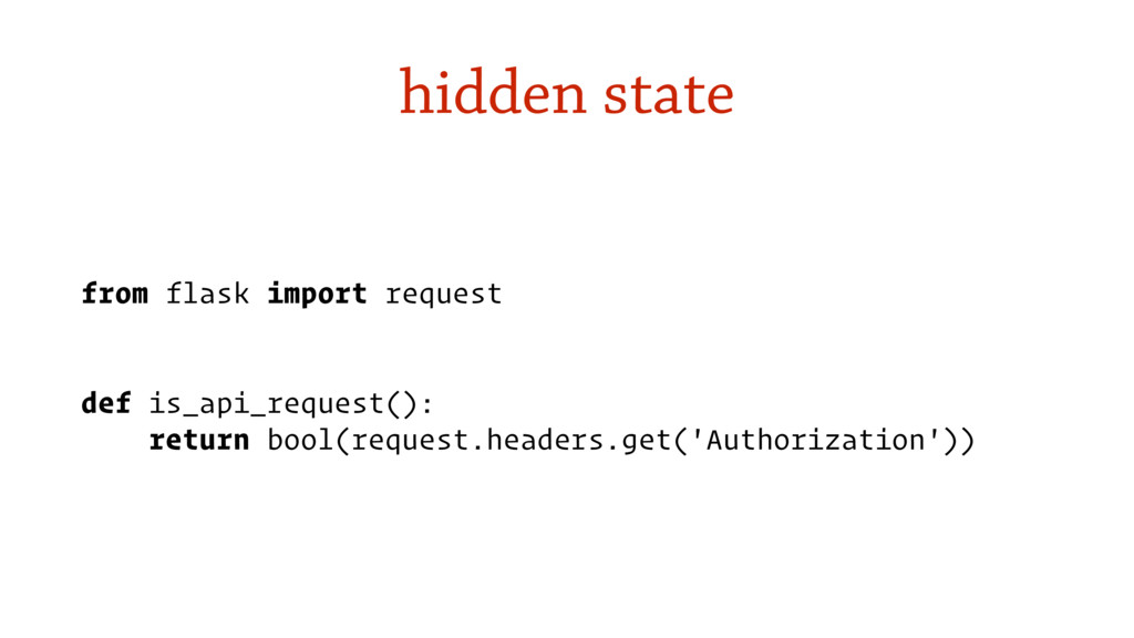 hidden state from flask import request def is_a...