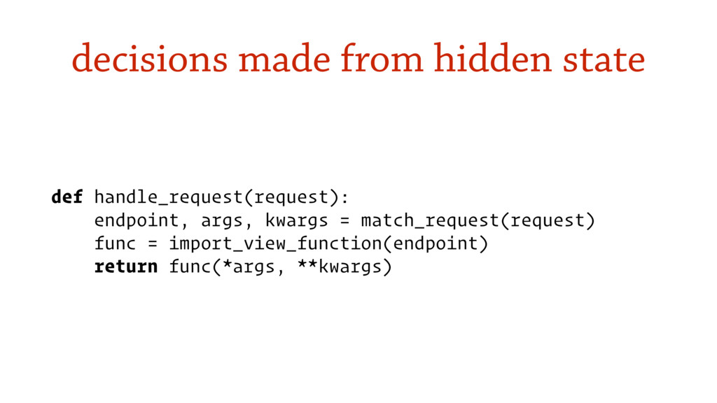 decisions made from hidden state def handle_req...