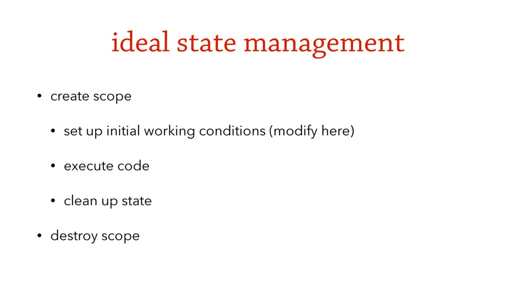 ideal state management • create scope • set up ...
