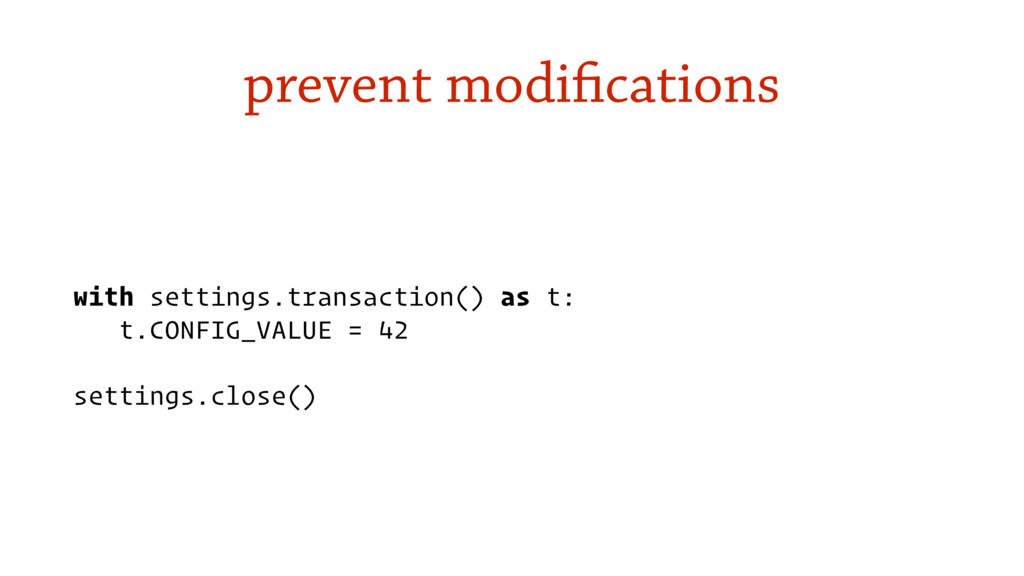 prevent modifications with settings.transaction...