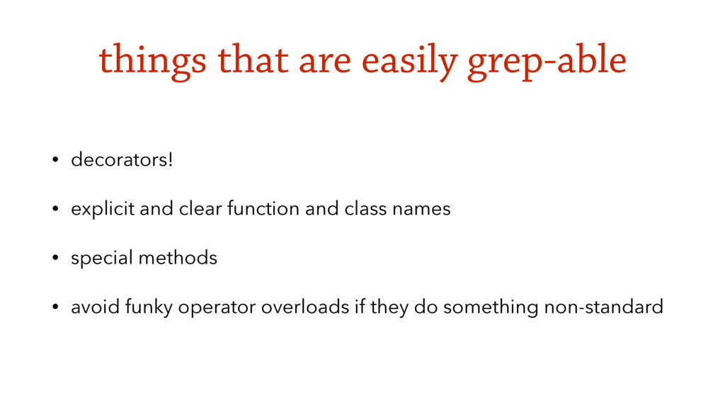 things that are easily grep-able • decorators! ...