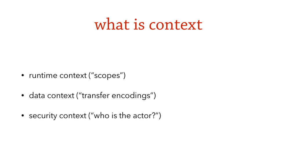 "what is context • runtime context (""scopes"") • ..."