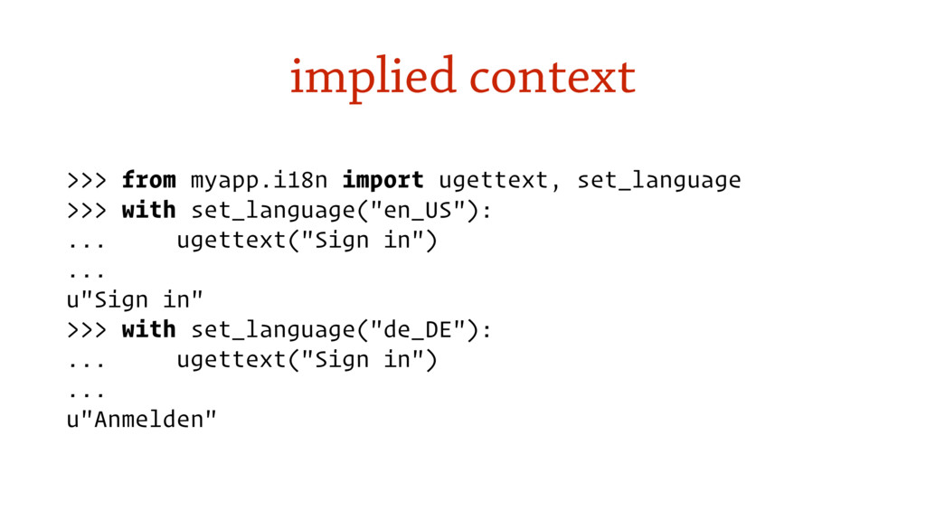 implied context >>> from myapp.i18n import uget...