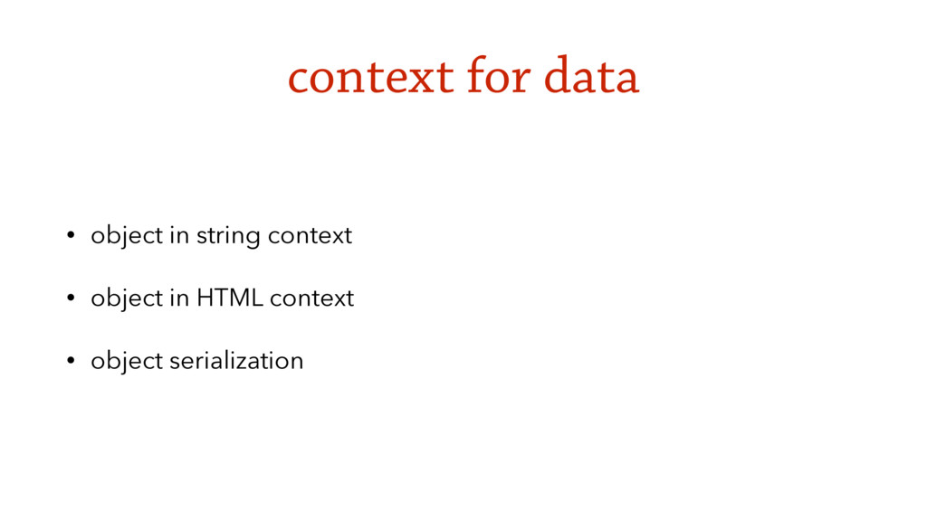 context for data • object in string context • o...