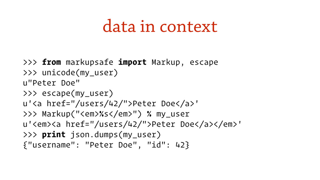 data in context >>> from markupsafe import Mark...