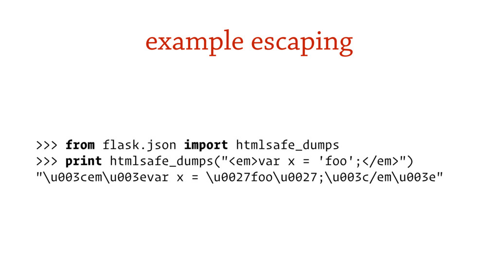 example escaping >>> from flask.json import htm...
