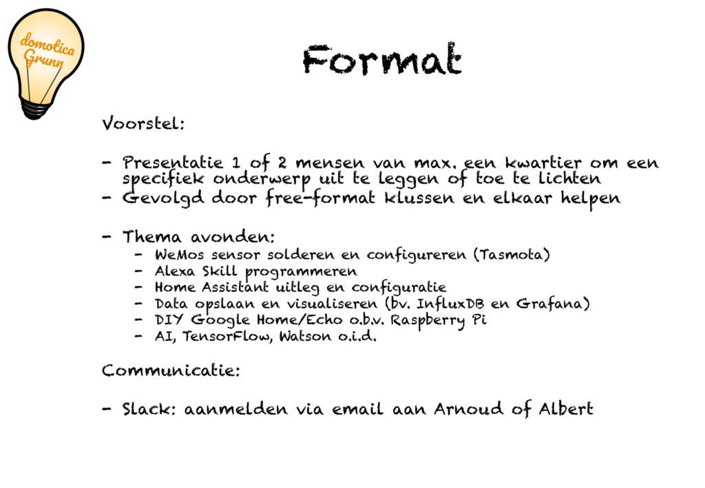 Format Voorstel: - Presentatie 1 of 2 mensen va...