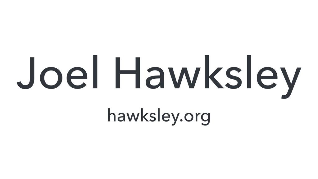 Joel Hawksley hawksley.org