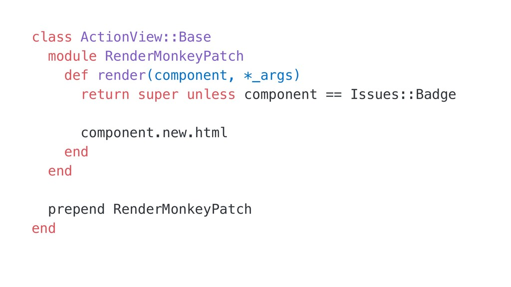 class ActionView::Base module RenderMonkeyPatch...