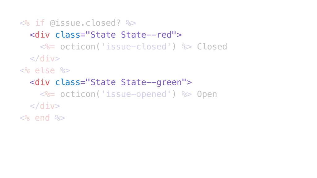 """<% if @issue.closed? %> <div class=""""State State..."""